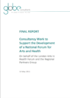 Final Report. Consultancy work to support the development of a national forum for arts & health