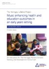 The Haringey lullabies project: Music enhancing health and education outcomes in an early years setting