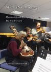 Music reawakening: Musicianship and access for dementia, the way forward