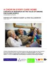 A review of research on the value of singing for older people. A Choir in Every Care Home working paper 6